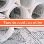 tipos papel para plotter inyeccion de tinta