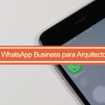 como funciona whatsapp business para arquitectos